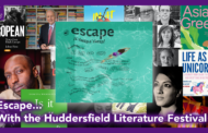 ESCAPE... With the Huddersfield Literature Festival 2021