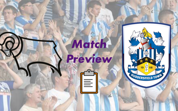 Derby County v Huddersfield Town |  Match Preview