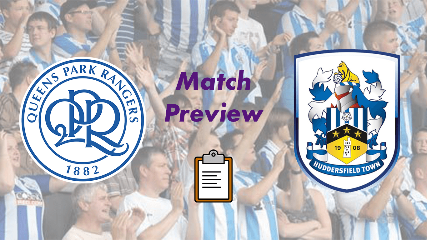 Queens Park Rangers v Huddersfield Town | Match Preview