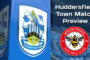 Huddersfield Town v Brentford FC | Match Preview