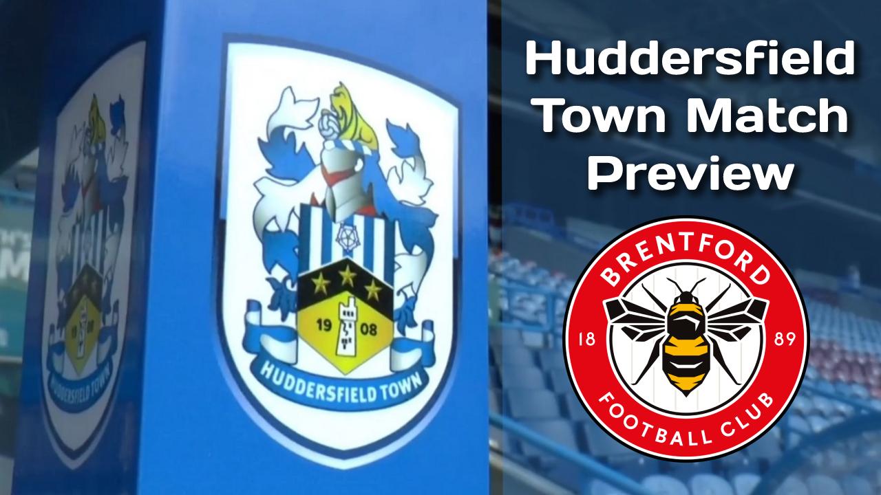 Huddersfield Town v Brentford FC | Match Preview