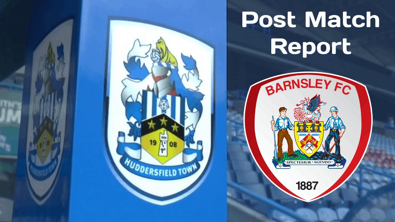 Huddersfield Town v Barnsley FC | Post Match Report