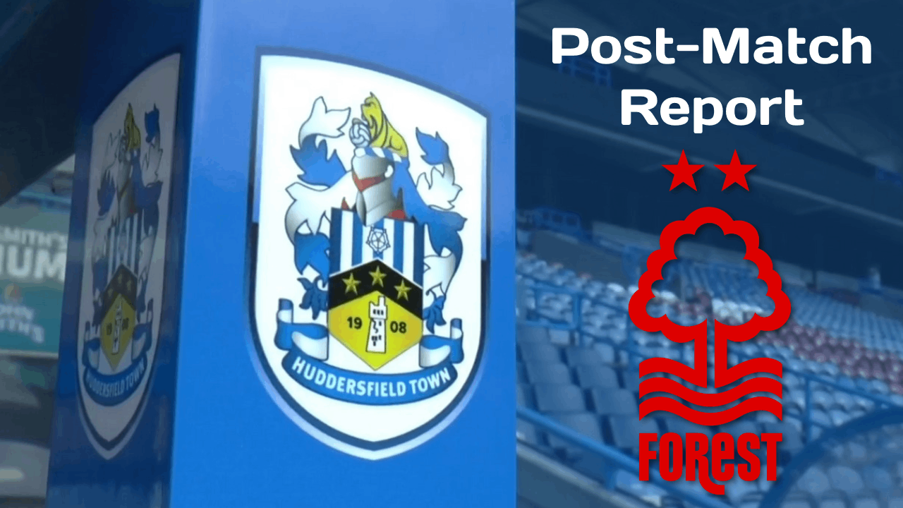 Nottingham Forest v Huddersfield Town | Post-Match Report
