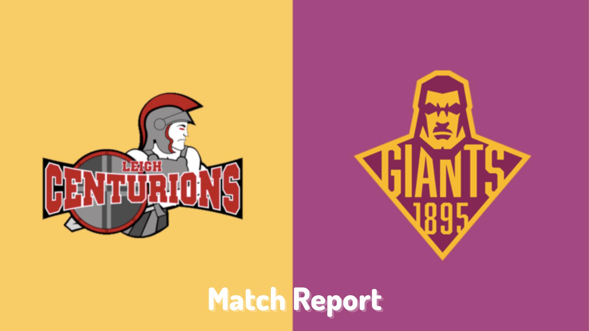 Leigh Centurions v Huddersfield Giants   Post Match Report