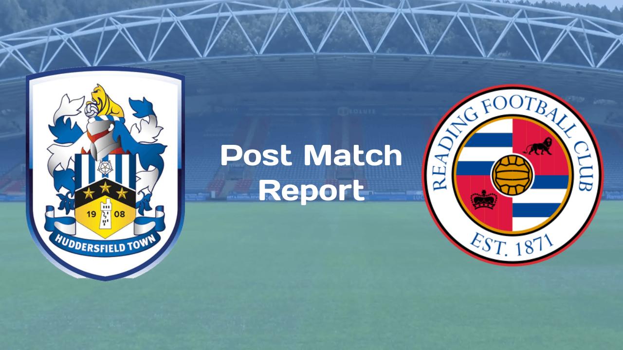 Reading F.C. v Huddersfield Town | Post Match Report