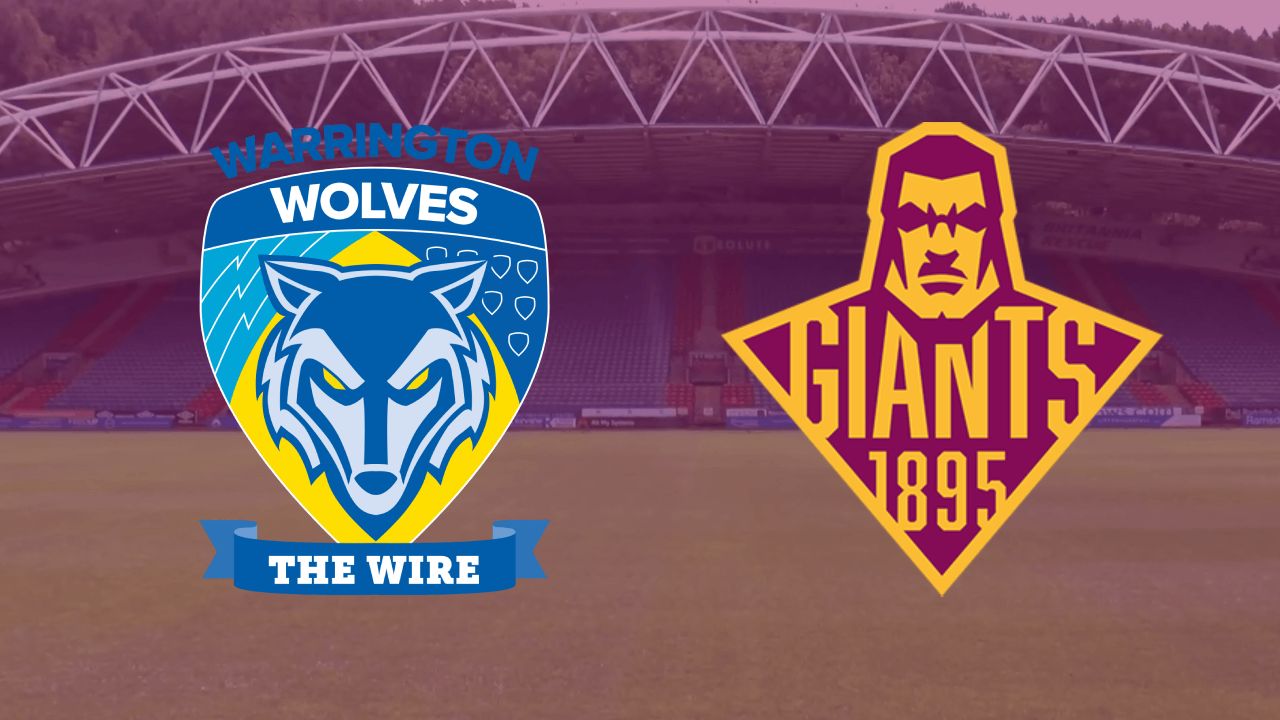 Warrington Wolves v Huddersfield Giants   Match Preview
