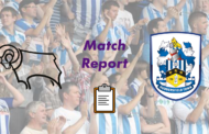 Derby County v Huddersfield town   Post Match Report
